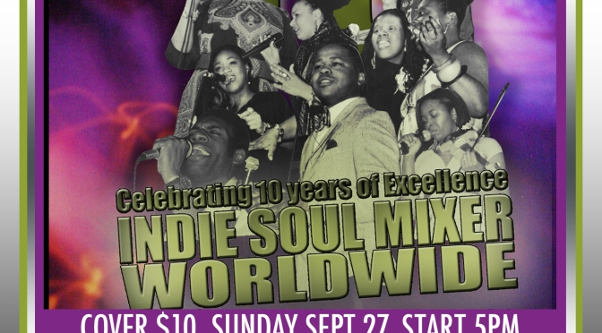 INDIE SOUL MIXER, 10 YEARS OF EXCELLENCE
